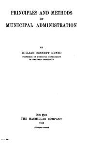 Cover of: Principals and Methods of Municipal Administration | William Henry Bennett
