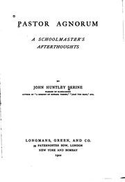 Cover of: Pastor Agnorum: A Schoolmaster's Afterthoughts | John Huntley Skrine