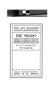 Cover of: The Prado: A Survey of the Contents of the Gallery, Together with Detailed Criticisms of Its ..