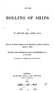 Cover of: On the rolling of ships. Read at the second session of the Institution of naval architects, and ..