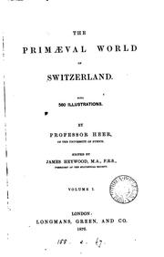 Cover of: The primæval world of Switzerland [tr. by W.S. Dallas] ed. by J. Heywood