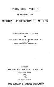 Cover of: Pioneer Work in Opening the Medical Profession to Women: Autobiographical Sketches | Elizabeth Blackwell