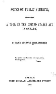 Cover of: Notes on Public Subjects Made During a Tour in the United States and in Canada | Hugh Seymour Tremenheere