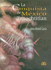 Cover of: La Conquista de Mexico-Tenochtitlan by Jaime Montell Garcia