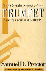 Cover of: The certain sound of the trumpet | Samuel D. Proctor
