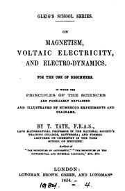 Cover of: On magnetism, voltaic electricity, and electro-dynamics, for the use of beginners | Thomas Tate