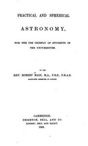 Cover of: Practical and Spherical Astronomy: For the Use Chiefly of Students in the ..