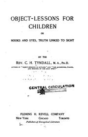 Cover of: Object-lessons for Children: Or, Hooks and Eyes, Truth Linked to Sight | Charles Herbert Tyndall