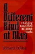 Cover of: A different kind of man | Richard P. Olson