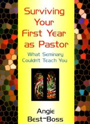 Cover of: Surviving your first year as pastor: what seminary couldn't teach you