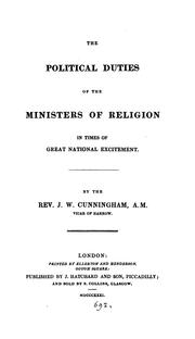 Cover of: The political duties of the ministers of religion in times of great national excitement | John William Cunningham