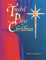 Cover of: The twelve plays of Christmas | Sheryl J. Anderson