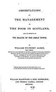 Cover of: Observations on the management of the poor in Scotland, and its effects on the health of the ..