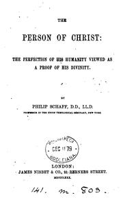 Cover of: The person of Christ: the perfection of his humanity viewed as a proof of his divinity