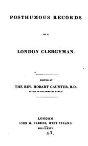 Cover of: Posthymous records of a London clergyman | John Hobert Caunter