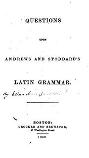 Cover of: Questions Upon Andrews and Stoddard's Latin Grammar
