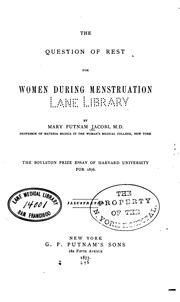 The question of rest for women during menstruation by Mary Putnam Jacobi