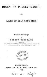 Cover of: Risen by perseverance; or, Lives of self-made men | Robert Cochrane