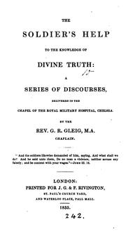 Cover of: The soldier's help to the knowledge of divine truth, discourses