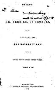 Cover of: Speech of Mr. Berrien, of Georgia, on the Bill to Repeal the Bankrupt Law | John MacPherson Berrien