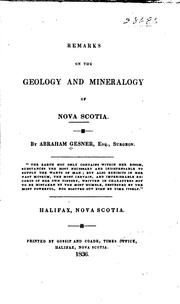 Cover of: Remarks on the geology and mineralogy of Nova Scotia