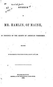 Cover of: Speech of Mr. Hamlin, of Maine: In Defence of the Rights of American Fishermen