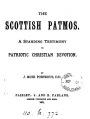 Cover of: The Scottish Patmos. A standing testimony to patriotic Christian devotion | James Moir Porteous