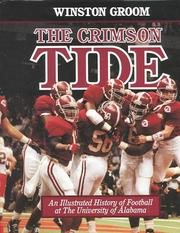 Cover of: The Crimson Tide: an illustrated history of football at the University of Alabama