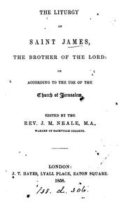 Cover of: The liturgy of saint James, the brother of the Lord: or according to the use of the Church of ... |