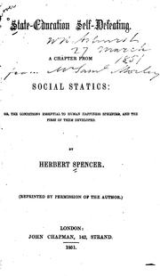 Cover of: State Education Self-defeating: A Chapter from Social Statics; Or, The Conditions Essential to ... | Herbert Spencer