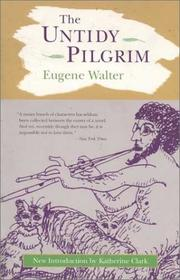 Cover of: untidy pilgrim | Walter, Eugene