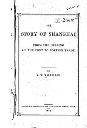 Cover of: The Story of Shanghai, from the Opening of the Port to Foreign Trade by