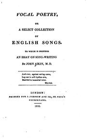 Cover of: Vocal Poetry: Or, A Select Collection of English Songs. To which is Prefixed, An Essay on Song ... | John Aikin