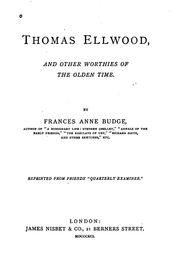 Cover of: Thomas Ellwood and Other Worthies of the Olden Time | Frances Anne Budge