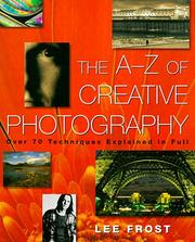 The A-Z of Creative Photography by Lee Frost