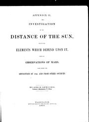 Cover of: Investigation of the distance of the sun and of the elements which depend upon it: from the observations of Mars made during the opposition of 1862 and from other sources