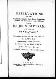 Cover of: Observations on the inhabitants, climate, soil, rivers, productions, animals, and other matters worthy of notice made by Mr. John Bartram, in his travels from Pensilvania [sic] to Onondago, Oswego and the Lake Ontario, in Canada