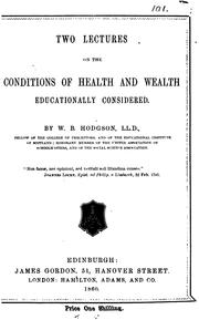 Cover of: Two lectures on the conditions of health and wealth educationally considered | William Ballantyne Hodgson