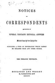 Cover of: Notices to Correspondents Consisting of Several Thousand Editorial Answers, Selected from the ... |