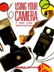 Cover of: Using your camera | George Schaub
