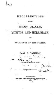 Cover of: Recollections of the Iron Clads: Monitor and Merrimack, and Incidents of the Fights, by Le G.B ... |
