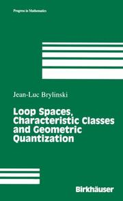 Loop spaces, characteristic classes, and geometric quantization by J.-L Brylinski
