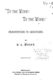 Cover of: To The Work! To The Work! Exhortations To Christians