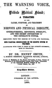 Cover of: The warning voice, or Private medical friend; a treatise on nervous and physical debility | Henry Smith