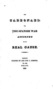 Cover of: The Carbonari ; Or, the Spanish War Assigned to Its Real Cause |