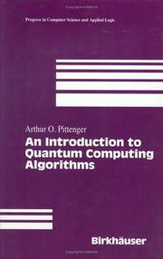 Cover of: An Introduction to Quantum Computing Algorithms (Progress in Computer Science and Applied Logic (PCS))