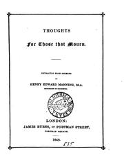 Cover of: Thoughts for those that mourn, extr. from Sermons by H.E. Manning