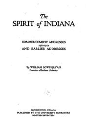 Cover of: The Spirit of Indiana: Commencement Addesses, 1902-1917 and Earlier Addresses