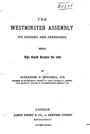 Cover of: The Westminster Assembly: Its History and Standards; Being the Baird Lecture for 1882 | Alexander Ferrier Mitchell