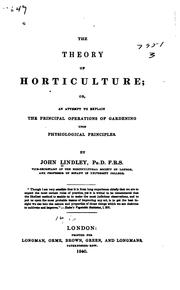 Cover of: The theory of horticulture; or, An attempt to explain the principal operations of gardening: upon physiological principles.